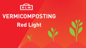 Red Light Doubles Vermicompost Production